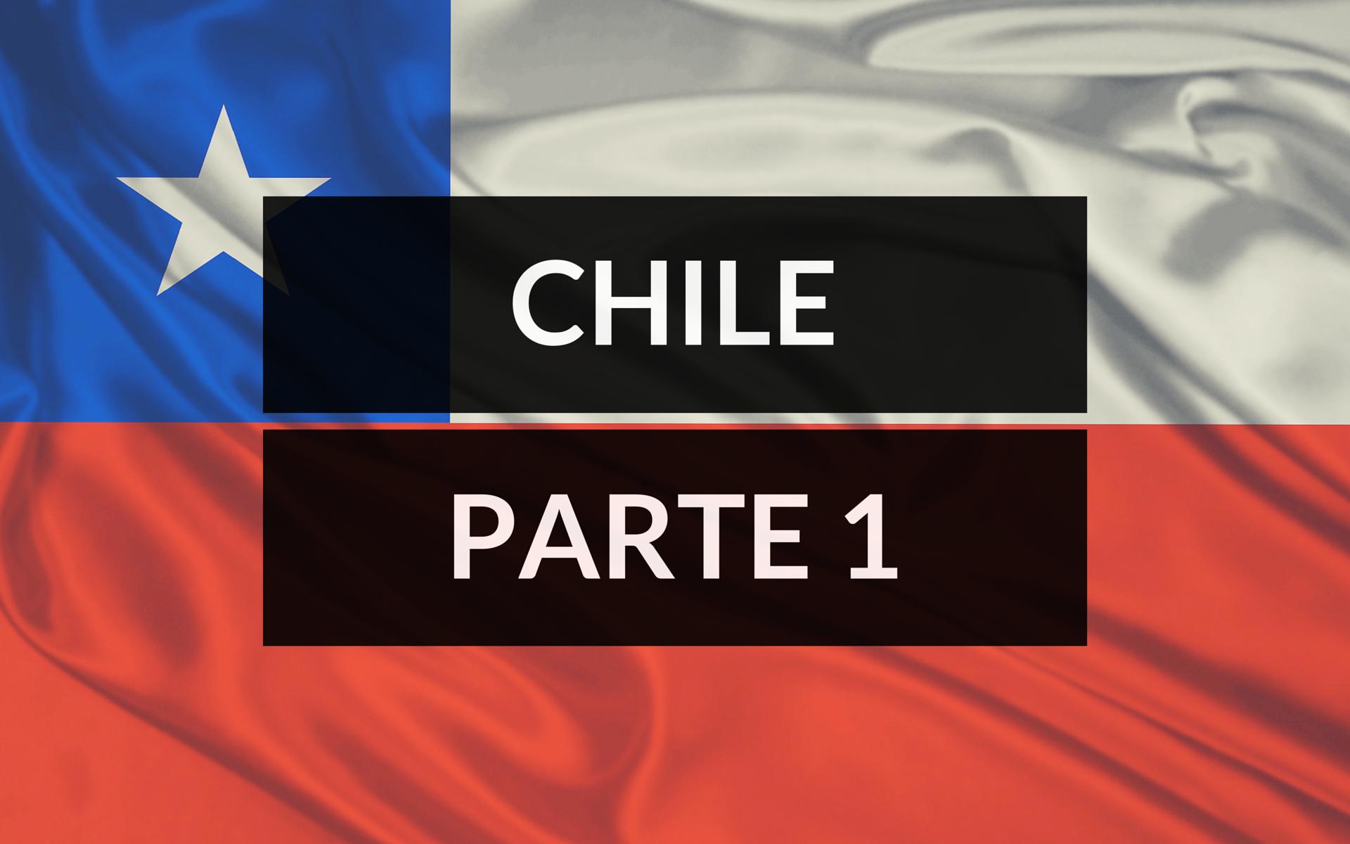 CHILE-PARTE-1 Turismo no Chile, o que fazer? (Dicas + ebook grátis)