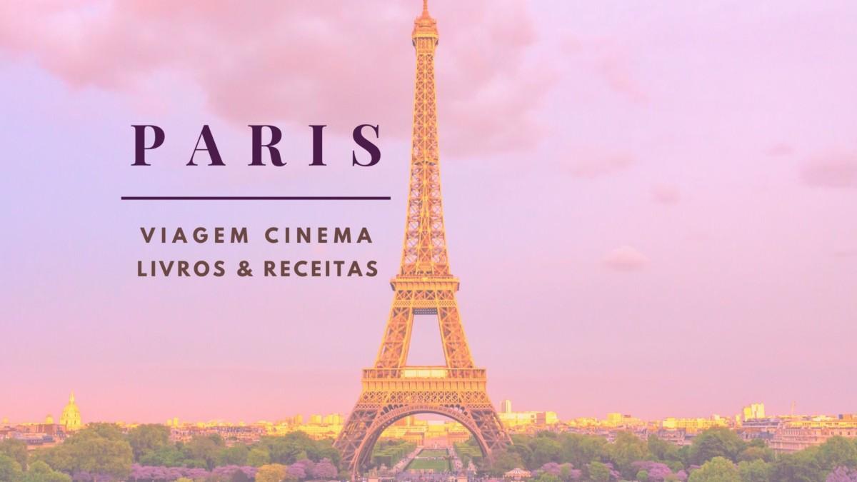 conhecer-paris-de-casa-quarentena 30 dicas para conhecer Paris de casa: de filmes a receitas