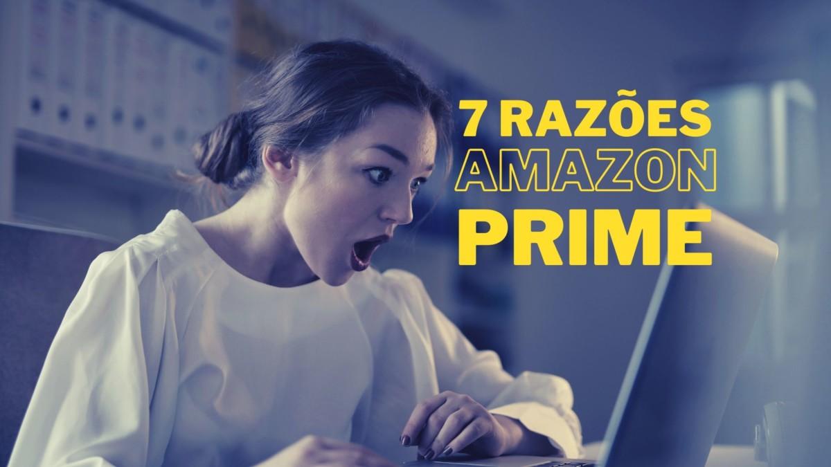 vale-a-pena-assinar-amazon-prime 7 razões pra assinar Amazon agora (é melhor que Netflix)